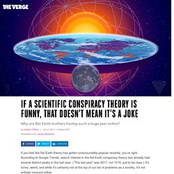 If a scientific conspiracy theory is funny, that doesn't mean it's a joke - The Verge