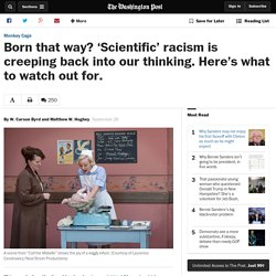 Born that way? 'Scientific' racism is creeping back into our thinking. Here's what to watch out for.