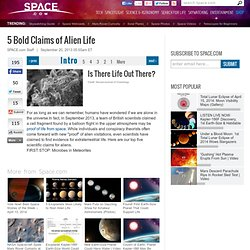 Top 5 Scientific Claims for Alien Life | Search for Aliens, Extraterrestrials, Martian Life