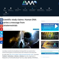 Scientific study claims: Human DNA carries a message from Extraterrestrials