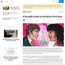 A Scientific Guide to the Perfect First Date