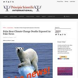 Polar Bear Climate Change Deaths Exposed as Fake News - Principia Scientific International
