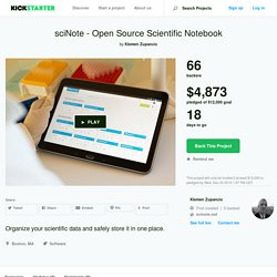 sciNote - Open Source Scientific Notebook by Klemen Zupancic —Kickstarter