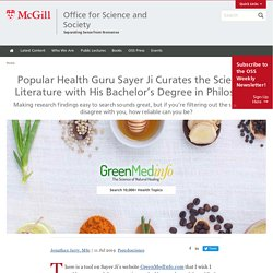 Popular Health Guru Sayer Ji Curates the Scientific Literature with His Bachelor's Degree in Philosophy