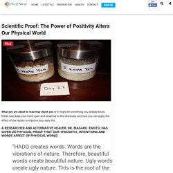 Scientific Proof: The Power of Positivity Alters Our Physical World