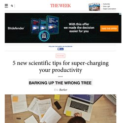 5 new scientific tips for super-charging your productivity