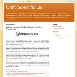 Craft Scientific Ltd.: Get Your Laboratory The Best Supplies From The Professionals!
