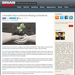 7 Scientific Ways to Promote Sharing on Facebook « Brian Solis Brian Solis