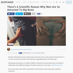 There's A Scientific Reason Why Men Are So Attracted To Big Butts