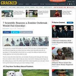 7 Scientific Reasons a Zombie Outbreak Would Fail (Quickly)