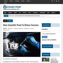 More Scientific Proof To Refuse Vaccines