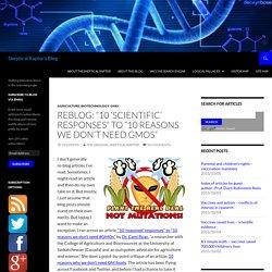 "Reblog: ""10 'scientific' responses"" to ""10 reasons we don't need GMOs"""