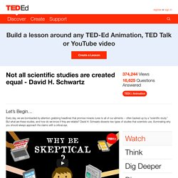 Not all scientific studies are created equal - David H.