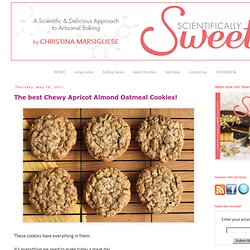 Scientifically Sweet: The best Chewy Apricot Almond Oatmeal Cookies!