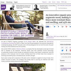 Scientifically Modified Patio Furniture Won't Shrink Or Swell [NY Design Week 2012]