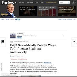 Eight Scientifically Proven Ways To Influence Business And Society
