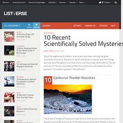 10 Recent Scientifically Solved Mysteries