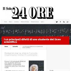 I 10 principali difetti di uno studente del liceo scientifico