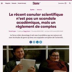 Le récent canular scientifique n'est pas un scandale académique, mais un règlement de comptes