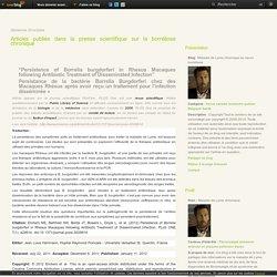Articles publiés dans la presse scientifique sur la borréliose chronique - Maladie de Lyme chronique ou neuro borréliose