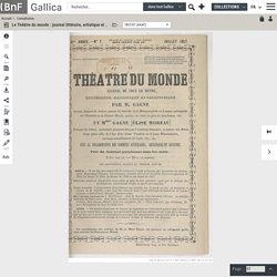Le Théâtre du monde : journal littéraire, artistique et scientifique,.. / par M. Gagne,... avec la collaboration de Mme Élise Gagne-Moreau de Rus,...
