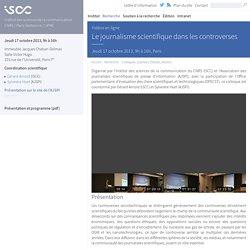 Le journalisme scientifique dans les controverses - Jeudi 17 octobre 2013, 9h à 16h, Paris