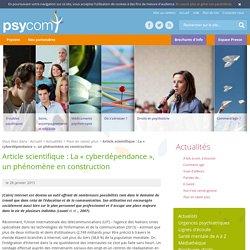 Article scientifique : La « cyberdépendance », un phénomène en construction - Pour en savoir plus