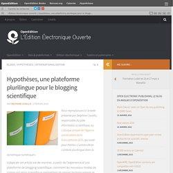 Hypothèses, une plateforme plurilingue pour le blogging scientifique – L'Édition électronique ouverte