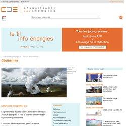 Géothermie : définition, explication scientifique, enjeux énergétiques