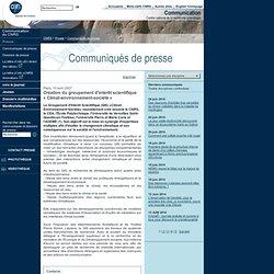 CNRS 10/04/07 Création du groupement d'intérêt scientifique « Climat-environnement-société »