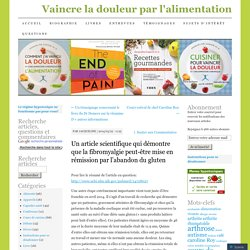 Un article scientifique qui démontre que la fibromyalgie peut-être mise en rémission par l'abandon du gluten