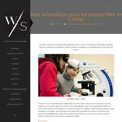 Noël scientifique pour les jeunes filles by L'Oréal – Women Side
