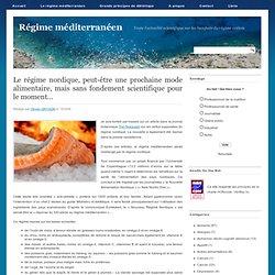 REGIME MEDITERRANEEN 15/03/09 Le régime nordique, peut-être une prochaine mode alimentaire, mais sans fondement scientifique pou
