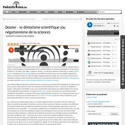 Dossier – le dénialisme scientifique (ou négationnisme de la science)