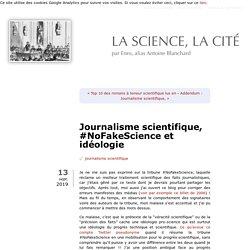 Journalisme scientifique, #NoFakeScience et idéologie