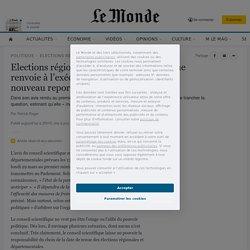 Elections régionales: le conseil scientifique renvoie à l'exécutif la responsabilité d'un nouveau report