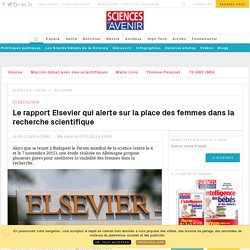 Le rapport Elsevier qui alerte sur la place des femmes dans la recherche scientifique - Sciencesetavenir.fr