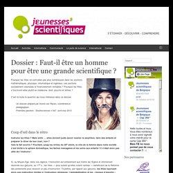 Dossier : Faut-il être un homme pour être une grande scientifique ?