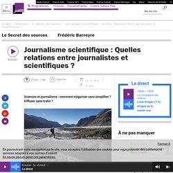 Journalisme scientifique : Quelles relations entre journalistes et scientifiques ?