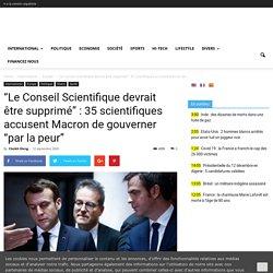"""""""Le Conseil Scientifique devrait être supprimé"""" : 35 scientifiques accusent Macron de gouverner """"par la peur"""""""
