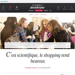 C'est scientifique, le shopping rend heureux