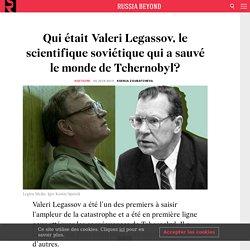 Qui était Valeri Legassov, le scientifique soviétique qui a sauvé le monde de Tchernobyl?