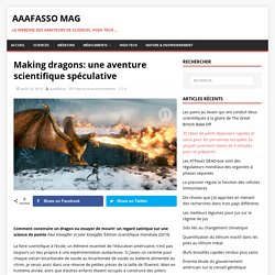 Making dragons: une aventure scientifique spéculative - Aaafasso Mag