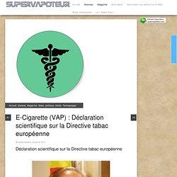 E-Cigarette (VAP) : Déclaration scientifique sur la Directive tabac européenne