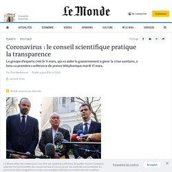 LE MONDE 18/03/20 Coronavirus : le conseil scientifique pratique la transparence