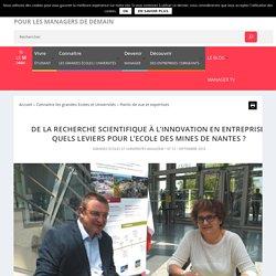 De la recherche scientifique à l'innovation en entreprise, quels leviers pour l'Ecole des Mines de Nantes ? - Monde des grandes écoles et des universités