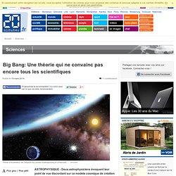 Big Bang: Une théorie qui ne convainc pas encore tous les scientifiques