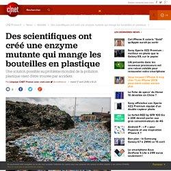 Des scientifiques ont créé une enzyme mutante qui mange les bouteilles en plastique