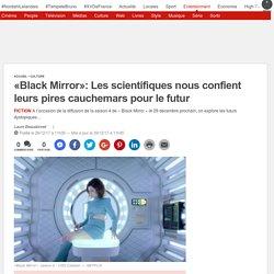 «Black Mirror»: Les scientifiques nous confient leurs pires cauchemars pour le futur