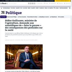 Didier Guillaume, ministre de l'agriculture, demande aux scientifiques de «faire la preuve» des conséquences des pesticides sur la santé